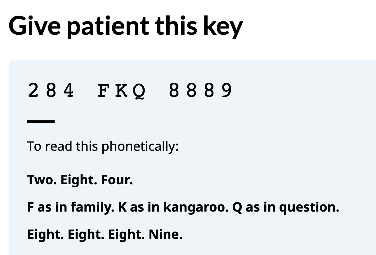 """Screenshot of the 10 digit alphanumeric one-time key 284 FKQ 8889. Underneath are instructions on how to read it out. """"To read this phonetically: Two. eight. Four. F as in family. K as in kangaroo. Q as in question. Eight. Eight. Eight. Nine"""