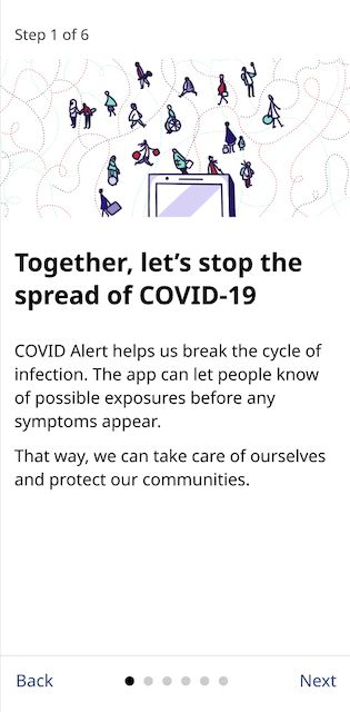 """A screenshot of the first onboarding screen for the COVID Alert app. It reads, """"COVID Alert helps us break the cycle of infection. The app can let people know of possible exposures before any symptoms appear."""""""