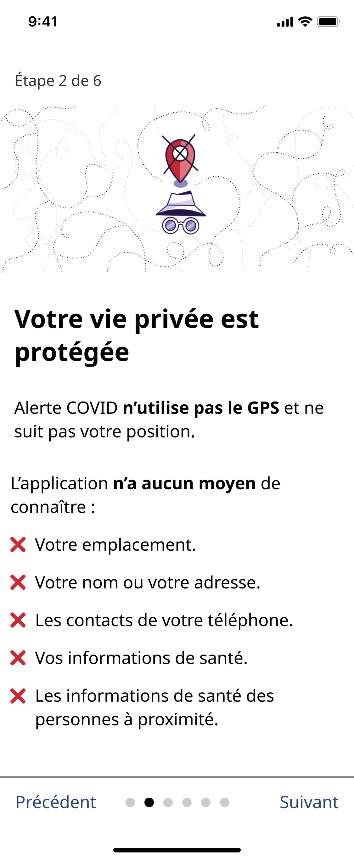 Capture de l'écran d'introduction d'Alerte COVID, disant : Votre vie privée est protégée. Alerte COVID n'utilise pas le GPS et ne suit pas votre emplacement. L'application n'a aucun moyen de connaître : votre emplacement, votre nom ou votre adresse, les contacts de votre téléphone, vos informations de santé, et les informations de santé des personnes à proximité.